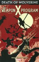 Death of Wolverine. |The Weapon X Program