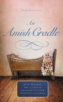 An Amish Cradle In His Father's Arms, A Son for Always, A Heart Full of Love, An Unexpected Blessing.
