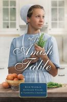 An Amish Table A Recipe for Hope, Building Faith, Love in Store.