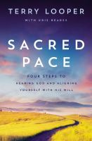 Sacred Pace : 5 Steps to Hearing God's Voice and Aligning Yourself With His Will