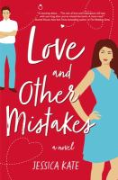 Love and other mistakes : a novel