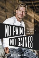No pain, no Gaines : the good stuff doesn't come easy