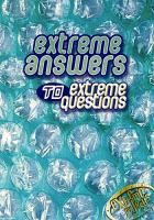 Extreme Answers to Extreme Questions