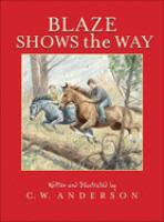 Blaze Shows The Way: Story And Pictures (Bound For Schools & Libraries)
