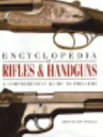 Encyclopedia Of Rifles & Handguns
