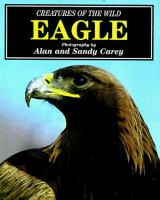 Eagle: Creatures of the Wild