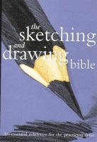 The Sketching and Drawing Bible