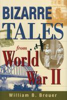 Bizarre Tales From World War II