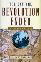The day the Revolution ended, 19 October 1781ix, 292 p. : ill., maps ; 25 cm.