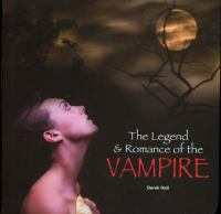 The Legend & Romance of the Vampire
