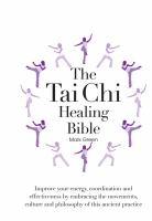 The Tai Chi Healing Bible