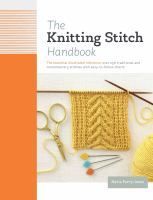 The knitting stitch handbook : the essential illustrated reference: Over 250 traditional and contemporary stitches with easy-to-follow charts