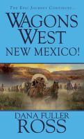 Wagons West New Mexico!