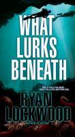 What Lurks Beneath