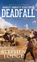 Charley Sunday's Texas Outfit Deadfall