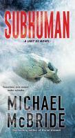 Subhuman : a Unit 51 novel