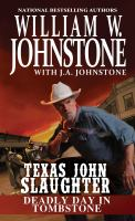 Texas John Slaughter : Deadly Day in Tombstone