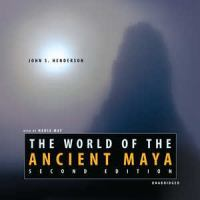 The World of the Ancient Maya
