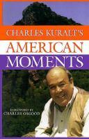 Charles Kuralt's American Moments