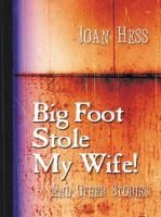 Big Foot Stole My Wife!
