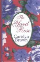 The Yard Rose
