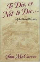 To Die, or Not to Die