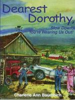 Dearest Dorothy, Slow Down, You're Wearing Us Out
