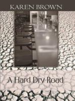 A Hard Dry Road