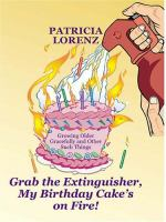 Grab the Fire Extinguisher, My Birthday Cake's On Fire!