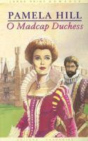 O Madcap Duchess