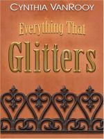 Everything That Glitters
