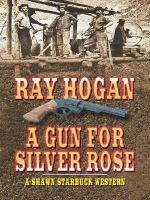 A Gun for Silver Rose
