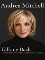 Talking Back-- to Presidents, Dictators, and Assorted Scoundrels