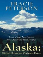 Alaska : Iditarod Dream And Christmas Dream
