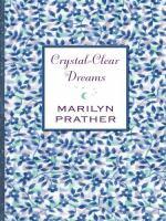 Crystal-clear Dreams