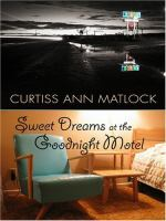 Sweet Dreams at the Goodnight Motel