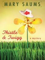Thistle and Twigg