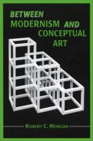 Between Modernism and Conceptual Art