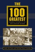 The 100 Greatest Baseball Players Of The 20th Century Ranked