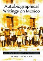 Autobiographical Writings on Mexico