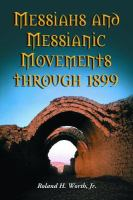 Messiahs and Messianic Movements Through 1899