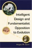 Intelligent Design and Fundamentalist Opposition to Evolution