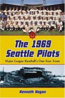 The 1969 Seattle Pilots