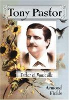 Tony Pastor, Father Of Vaudeville