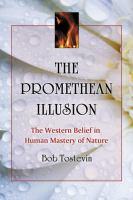 The Promethean Illusion