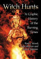 Witch Hunts: A Graphic History of the Burning Times