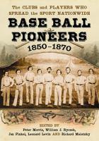 Base Ball Pioneers, 1850-1870