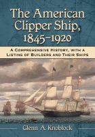 The American Clipper Ship, 1845-1920
