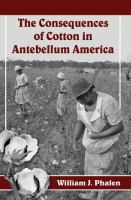 The Consequences of Cotton in Antebellum America