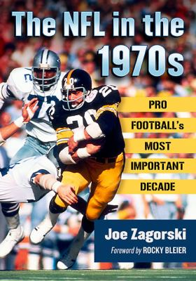 The NFL in the 1970s: Pro Football's Most Important Decade book jacket